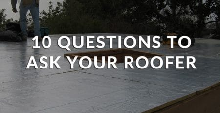 10 Questions to Ask Your Roofer
