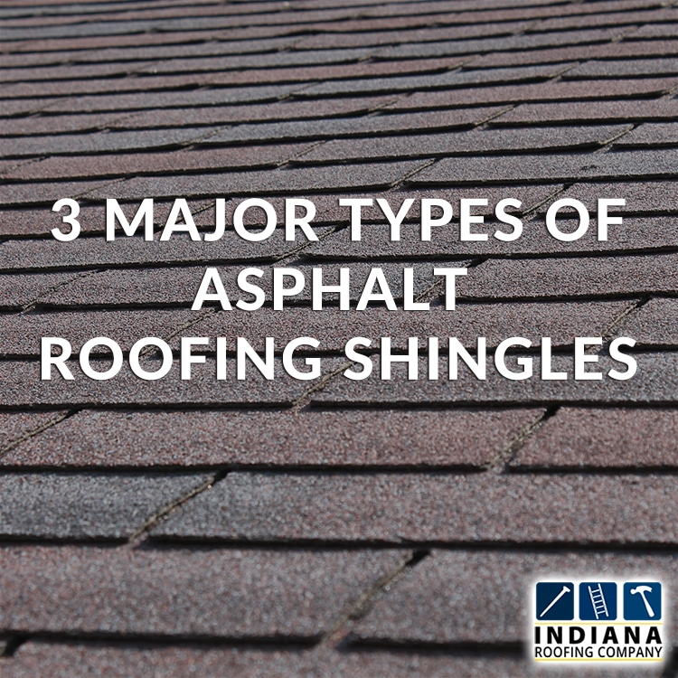 3 Major Types of Asphalt Roofing Shingles