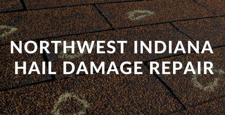 Northwest Indiana Hail Damage Repair