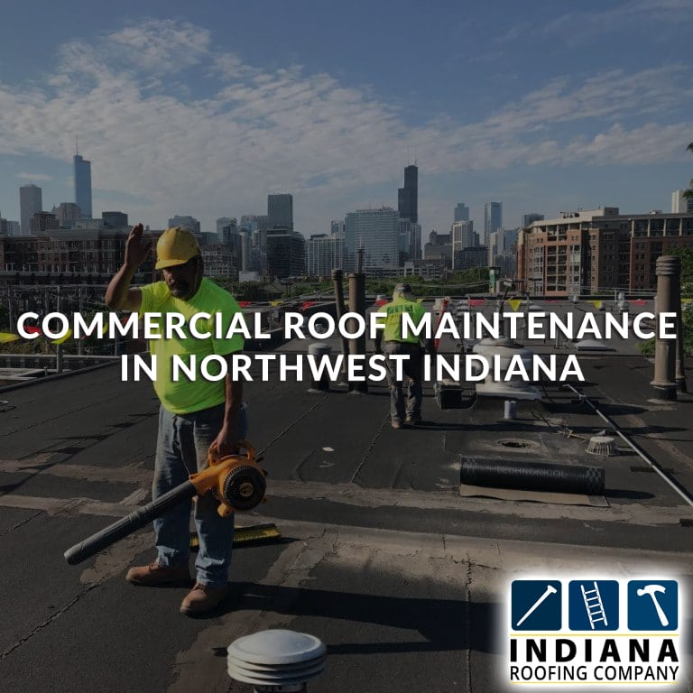 Commercial Roof Maintenance in Northwest Indiana
