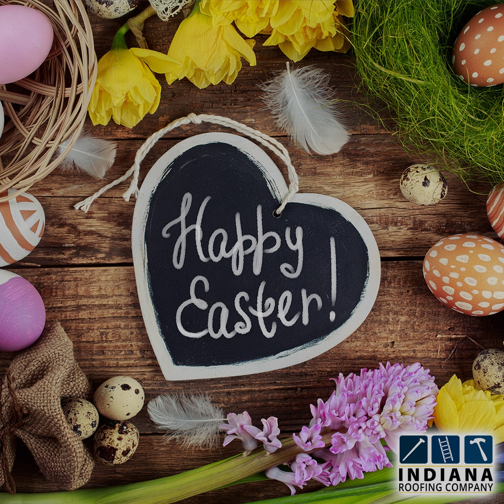Happy Easter From Indiana Roofing Company
