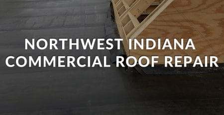 Northwest Indiana Commercial Roof Repair