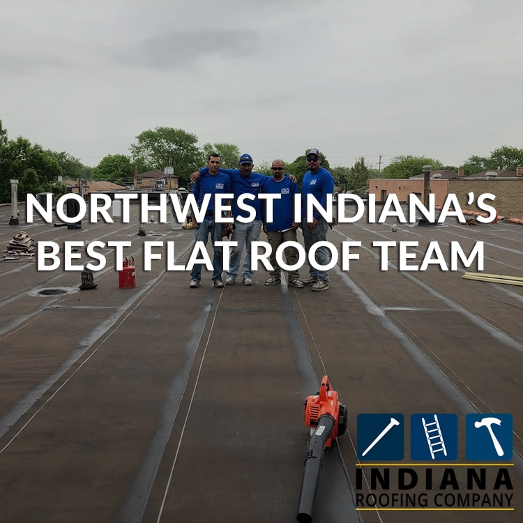 Northwest Indiana's Best Flat Roof Team