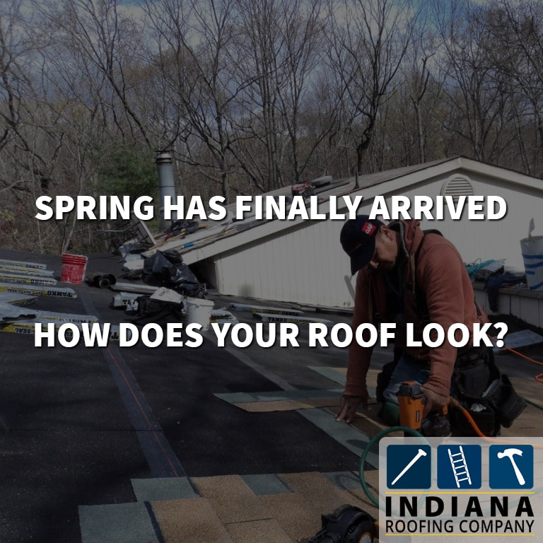 Spring Has Finally Arrived - How Does Your Roof Look?