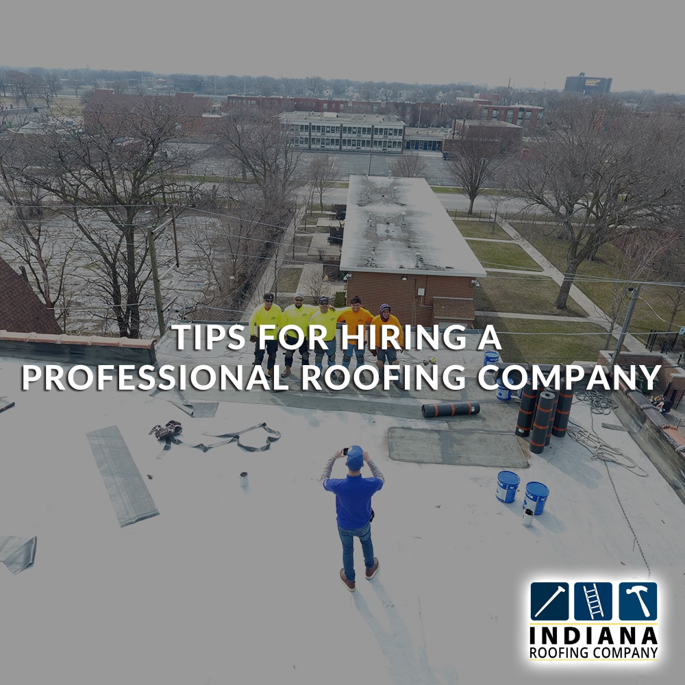 Tips For Hiring a Professional Roofing Company